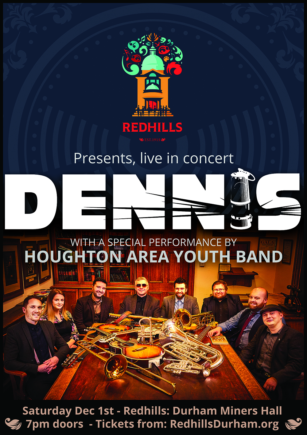 DENNIS - live in concert + Houghton Area Youth Band @ Redhills: Durham Miners Hall